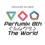 【Perfume】Perfumix 8th -Gurun Gurun The WORLD-【onigirmx】