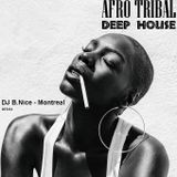 DJ B.Nice - Montreal - Deep, Tribal & Sexy 94 (* AFRO - TRIBAL Deep House - Back to Motherland *)