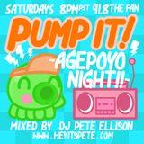 DJ Pete Ellison ~ PUMP IT! ~ Agepoyo Night ~ Episode #007: Feel The Love / April 24th, 2014