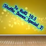Tu_kul0_10.5_(Shuffle_Dance_Special_2)