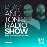 Play And Tonic Radio Show 055 by HOT JAM