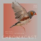 Chromacast 20 - MR PUZL - The Full Interview