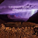 THE DAILEY BLEND | EPISODE 72