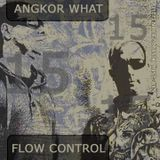 Angkor What - Flow Comtrol