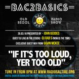 Bac2Basics with John Geddes, Rab S & Gavin Mckee 26.03.2016