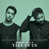 Tale Of Us - Groove Magazine Podcast 30 - 21-May-2014