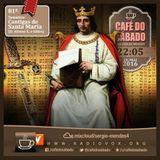 Café do Sábado 81 - Cantigas de Santa Maria