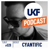 UKF Music Podcast #28 - Cyantific in the mix