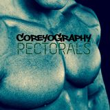 COREYOGRAPHY | PECTORALS