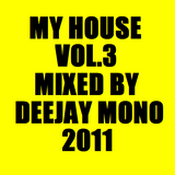 My House Vol.3 2011 Mixed By Dj Mono