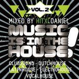hitXLDaniel - Music Is In The House, Vol. 2 (PROMO-Mix)