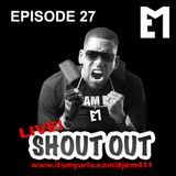 EPISODE 27 - LIVE SHOUT OUT
