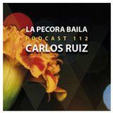 Carlos Ruiz presenta La Pecora Baila PODCAST 112