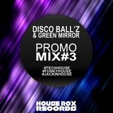Promo Mix #3 - Disco Ball'z & Green Mirror | House Rox Records
