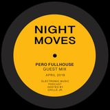 Night Moves 058_Pero Fullhouse guest mix (07-04-2019)@Framed.fm