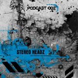 Stereo Headz- Podcast #002 - Techno Shark