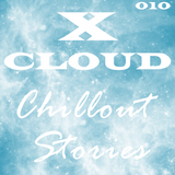 XCloud - Chillout Stories #010