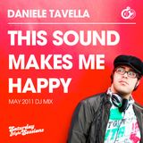 Daniele Tavella - This Sound Makes Me Happy May 2011 Mix