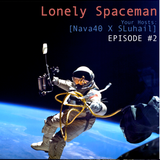 Lonely Spaceman Podcast 02