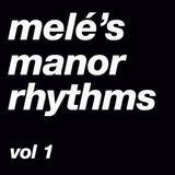 Melé's Manor Rhythms vol 1