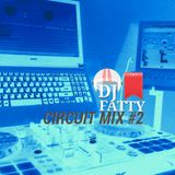 DJ FATTY CIRCUIT MIX #2 EDIT SONG (right here waiting for you)