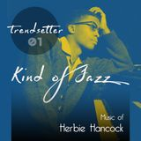 Kind of Jazz - Trendsetter vol. 01 (music of Herbie Hancock)