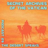 The Desert Speaks - Secret Archives Podcast 29