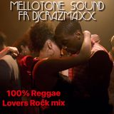 Mellotone lovers rock mix.mp3