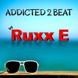 Addicted 2 Beat by Ruxx E ep 232