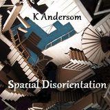 K Andersom - Spacial Disorientation
