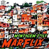 MarflixOne - Montagem Style (Baile Funk)