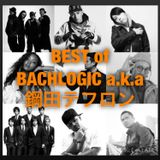 BACHLOGIC a.k.a 鋼田テフロン Best Works MIX [AKLO , SALU , SIMON , SEEDA , NORIKIYO , Doberman INC]