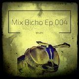 Mix Bicho Ep 004
