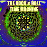The Rock & Roll Time Machine Episode 43 - Rockin' The 60's & & 70's