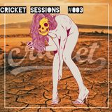 Cricket Sessions #003 - Bass House