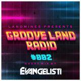 LANDMINES - Groove Land Radio - Ep.02 EVANGELISTI Guest Mix