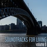 Soundtracks for Living - Volume 6