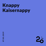 Knappy Kaisernappy @ 20ft Radio - 07/03/2019