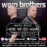 Warp Brothers - Here We Go Again Radio #020