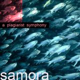 SAMORA-----> a plagiarist symphony