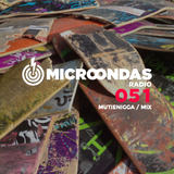 Microondas Radio 051 / Mutienigga mix, Roman Flügel, YDVST, Dbdlr, Beem, 20Syl, Robot Orchestra