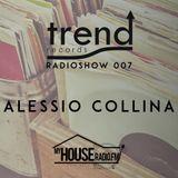 Trend Records Radioshow 007 by Alessio Collina