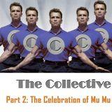 The Collective - Part 2: The Celebration of Mu Mu