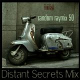 Random raymix 50 - distant secrets mix