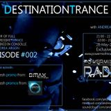 Andrea Argon - Destination Trance #002 @Powermixfmradio 28.5.2013