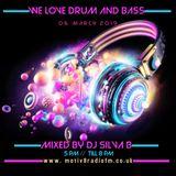DJ SILVA B - WE LOVE DRUM AND BASS 06-03-2019