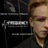 Derek Anthony Williams DJ Mix for Frequency  (Sheffield Electro Night) March 2017