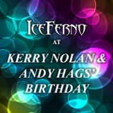 Iceferno @ Kerry Nolan & Andy Hags' Birthday, 04.05.2014