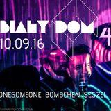 Bombchen - Biały Dom 004 dj-set - 2016.09.10