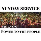 "Sunday Service "" Power To The People """
